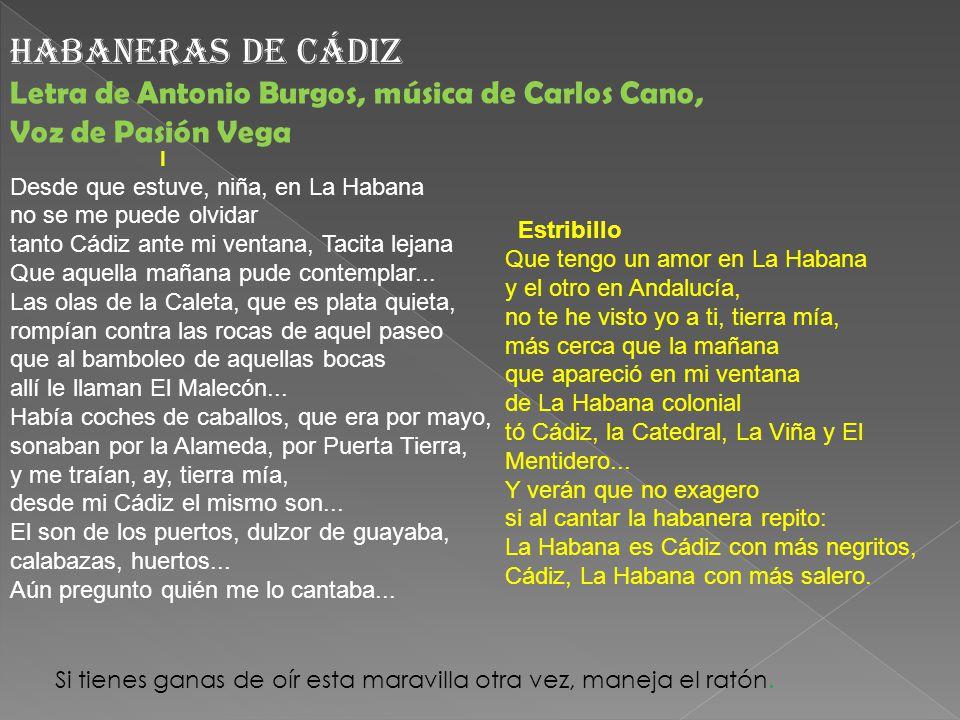 Habaneras de Cádiz Letra de Antonio Burgos, música de Carlos Cano,