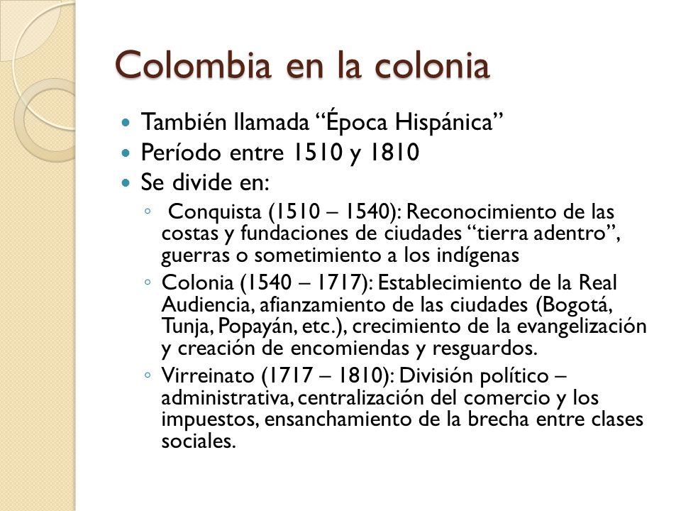 Colombia en la colonia También llamada Época Hispánica