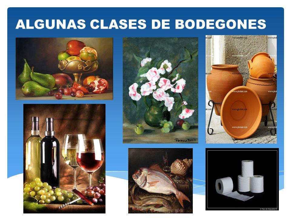 ALGUNAS CLASES DE BODEGONES