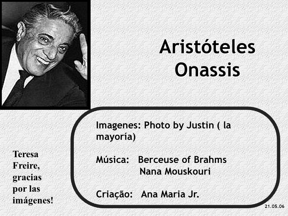 Aristóteles Onassis Imagenes: Photo by Justin ( la mayoría)