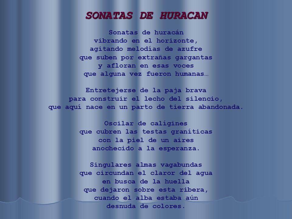 SONATAS DE HURACAN Sonatas de huracán vibrando en el horizonte,