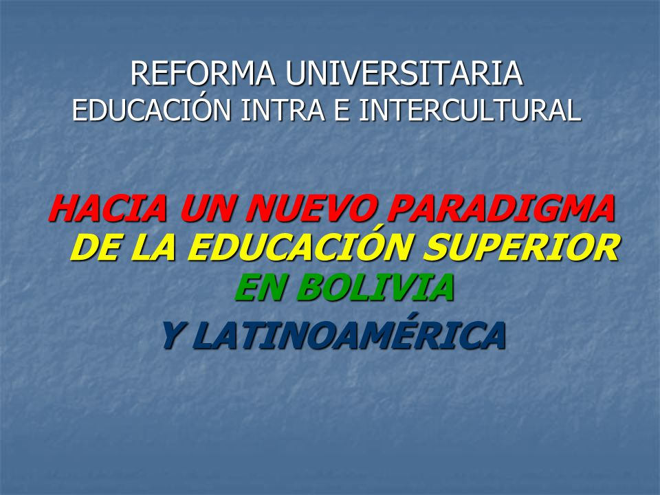 REFORMA UNIVERSITARIA EDUCACIÓN INTRA E INTERCULTURAL