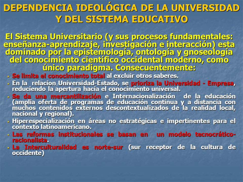 DEPENDENCIA IDEOLÓGICA DE LA UNIVERSIDAD Y DEL SISTEMA EDUCATIVO