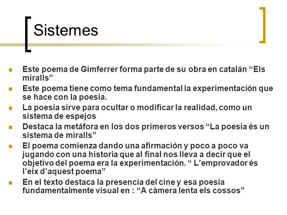 Sistemes Este poema de Gimferrer forma parte de su obra en catalán Els miralls