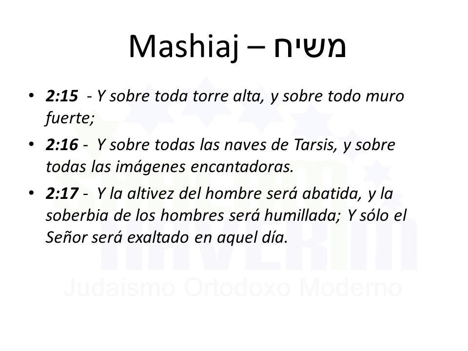 Mashiaj – משיח 2:15 - Y sobre toda torre alta, y sobre todo muro fuerte;