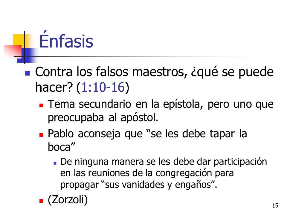 Énfasis Contra los falsos maestros, ¿qué se puede hacer (1:10-16)