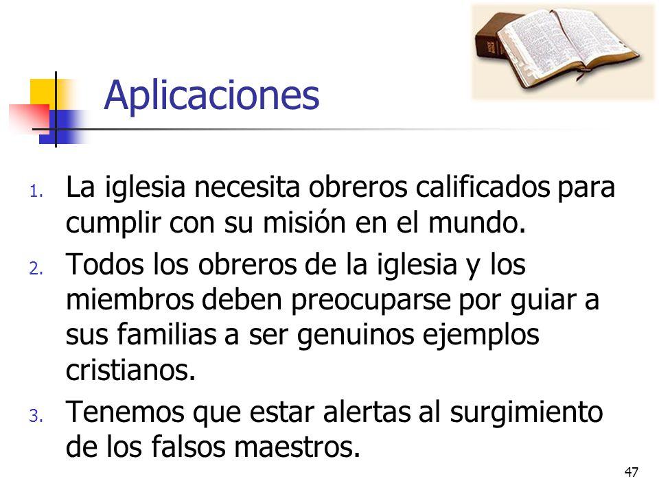 Aplicaciones La iglesia necesita obreros calificados para cumplir con su misión en el mundo.