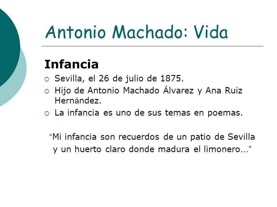 Antonio Machado: Vida Infancia Sevilla, el 26 de julio de 1875.