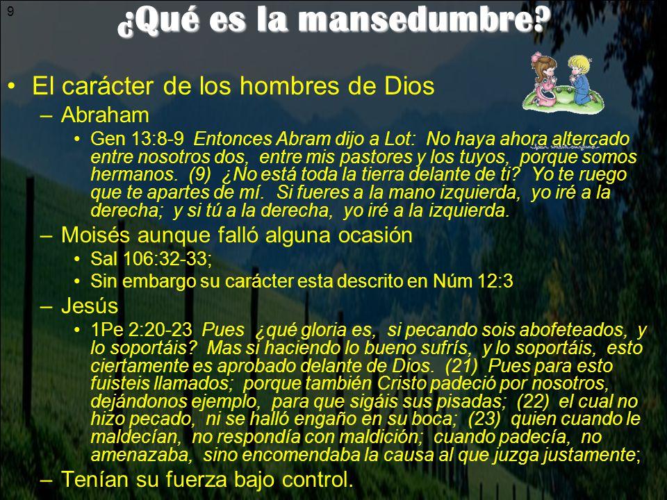¿Qué es la mansedumbre El carácter de los hombres de Dios Abraham