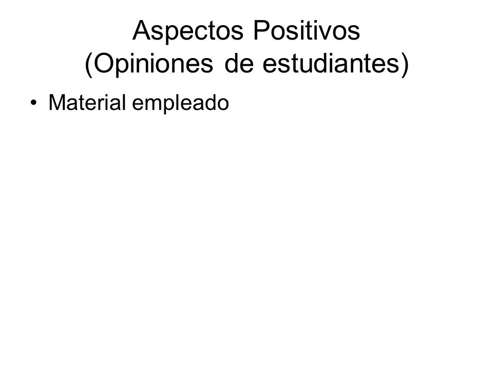 Aspectos Positivos (Opiniones de estudiantes)