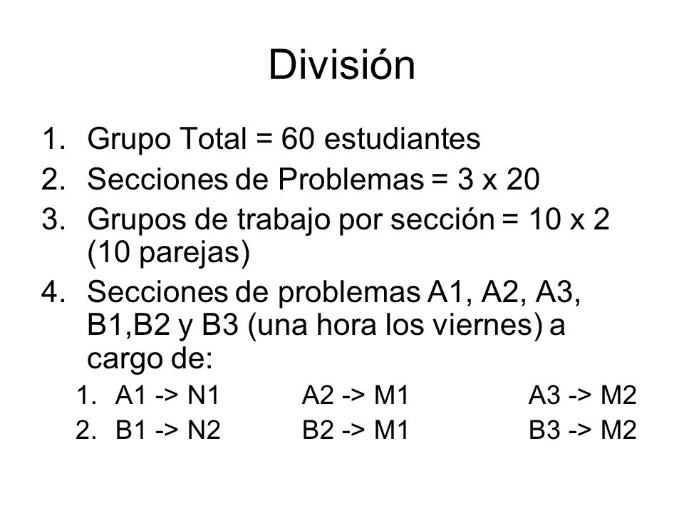 División Grupo Total = 60 estudiantes Secciones de Problemas = 3 x 20