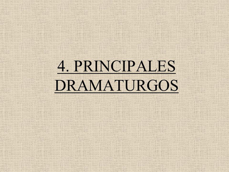 4. PRINCIPALES DRAMATURGOS