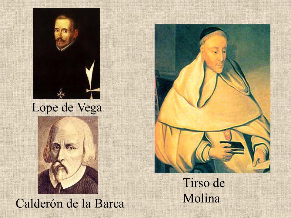 Lope de Vega Tirso de Molina Calderón de la Barca