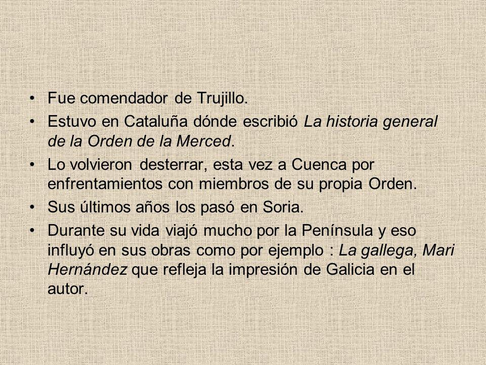 Fue comendador de Trujillo.
