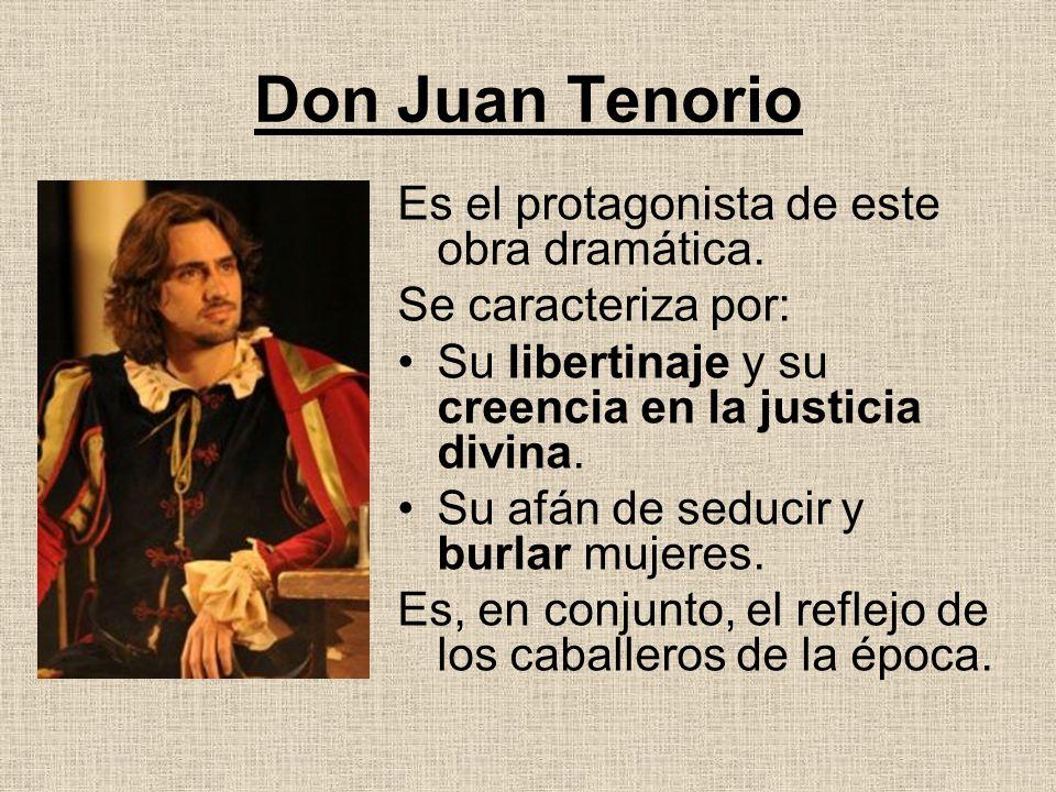 Don Juan Tenorio Es el protagonista de este obra dramática.