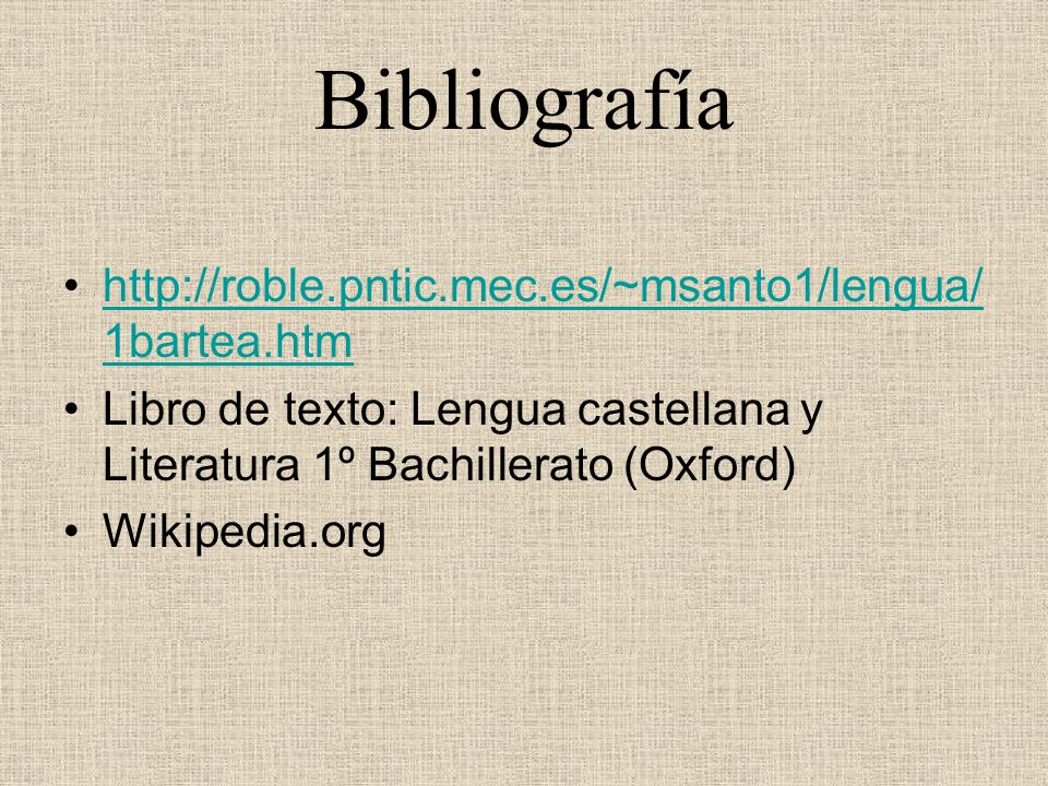 Bibliografía http://roble.pntic.mec.es/~msanto1/lengua/1bartea.htm