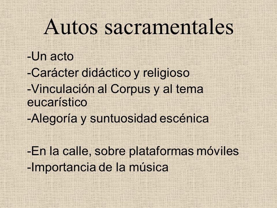 Autos sacramentales -Un acto -Carácter didáctico y religioso