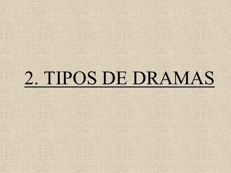 2. TIPOS DE DRAMAS