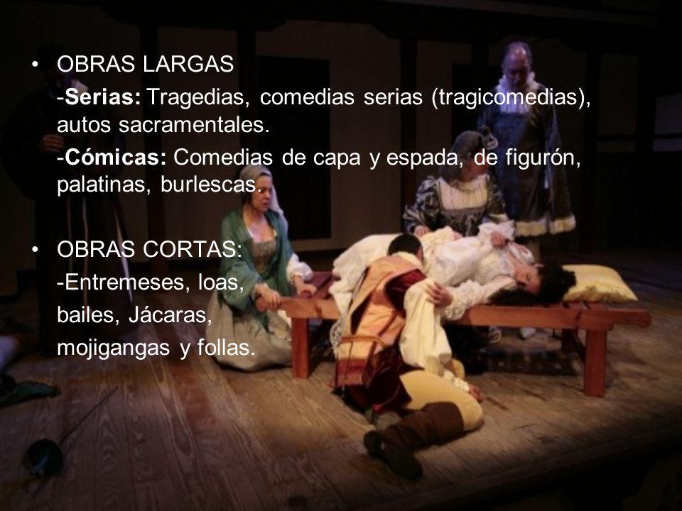 OBRAS LARGAS -Serias: Tragedias, comedias serias (tragicomedias), autos sacramentales.