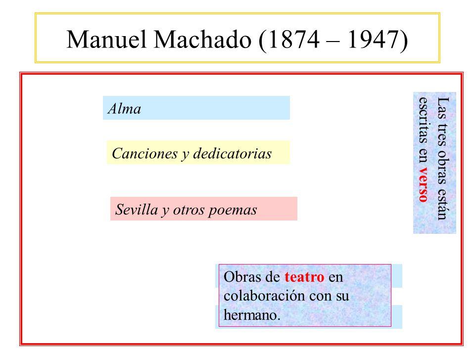 Manuel Machado (1874 – 1947) Alma Canciones y dedicatorias