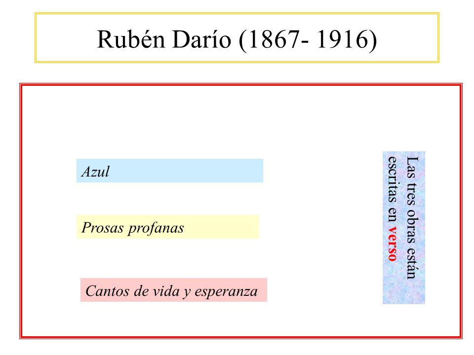 Rubén Darío (1867- 1916) Azul Las tres obras están escritas en verso
