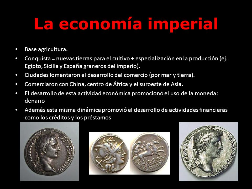 La economía imperial Base agricultura.