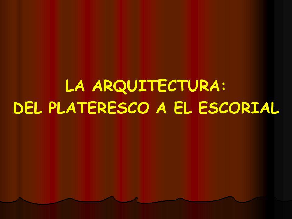 DEL PLATERESCO A EL ESCORIAL