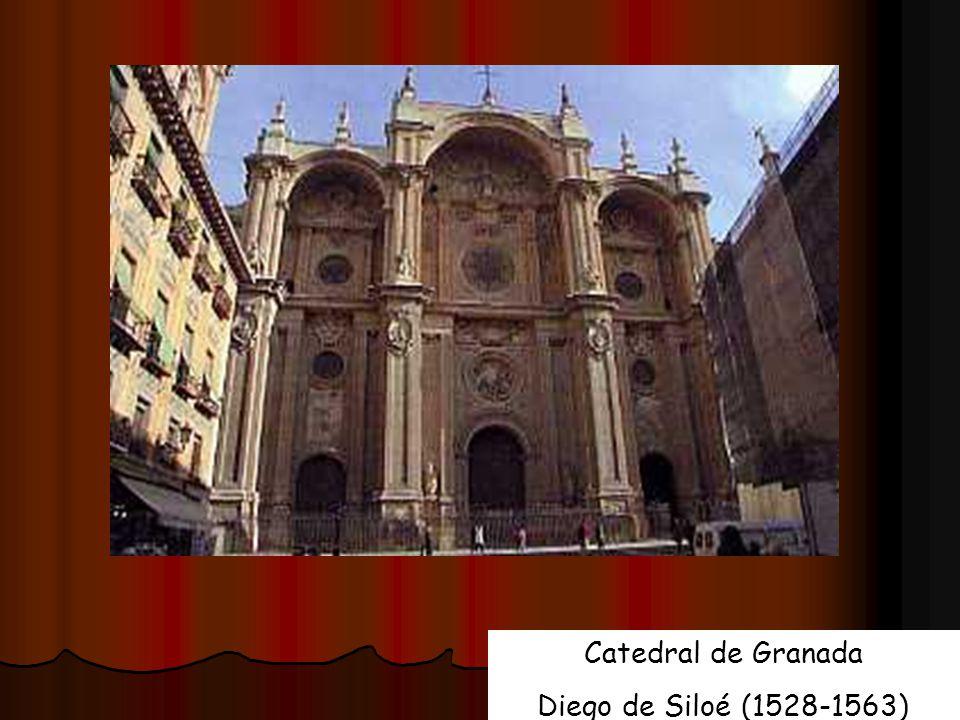Catedral de Granada Diego de Siloé (1528-1563)