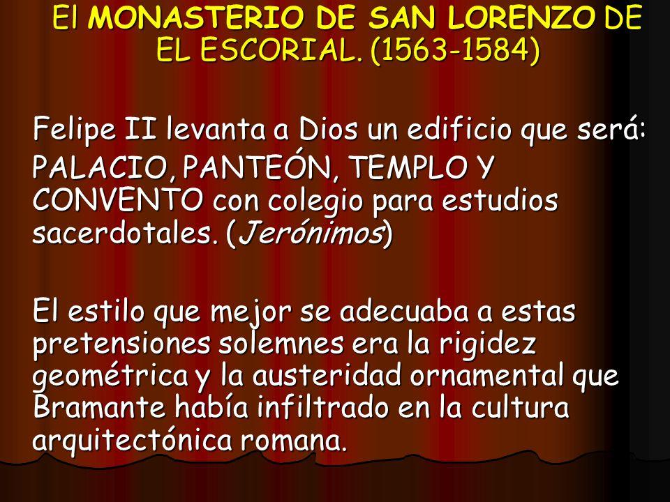 El MONASTERIO DE SAN LORENZO DE EL ESCORIAL. (1563-1584)