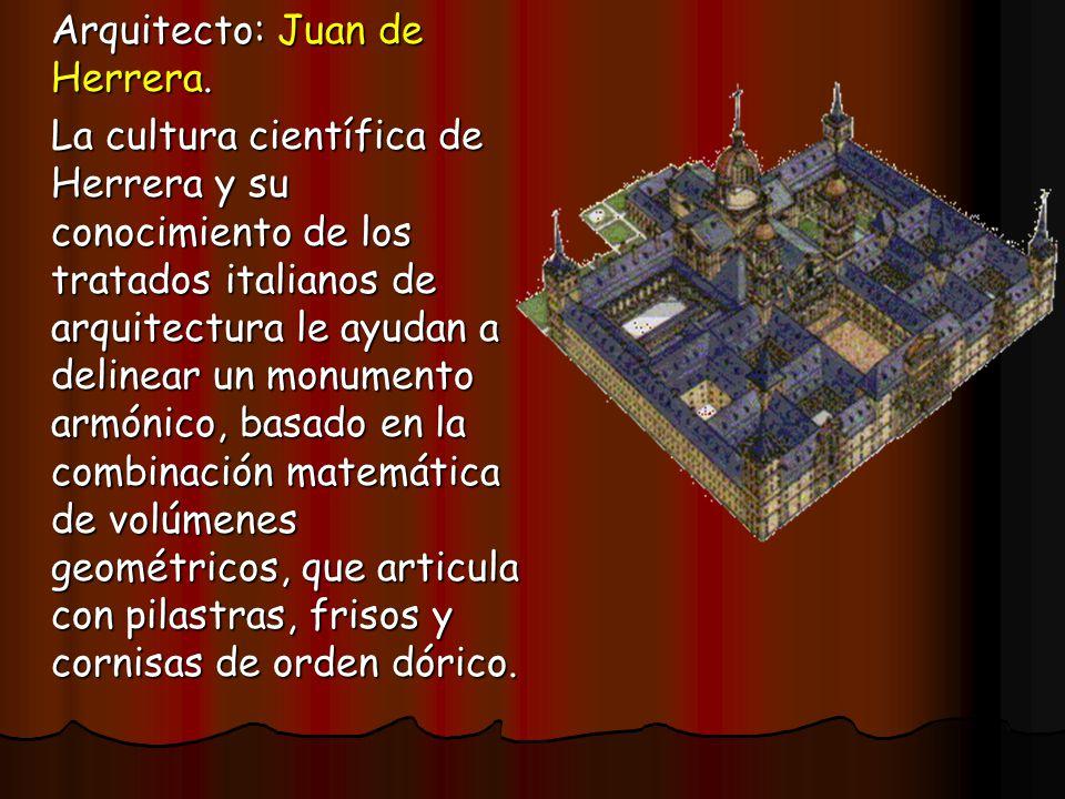 Arquitecto: Juan de Herrera.