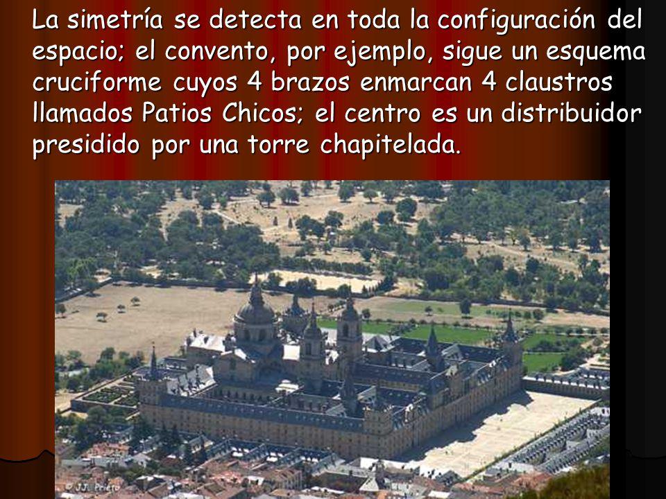 La simetría se detecta en toda la configuración del espacio; el convento, por ejemplo, sigue un esquema cruciforme cuyos 4 brazos enmarcan 4 claustros llamados Patios Chicos; el centro es un distribuidor presidido por una torre chapitelada.