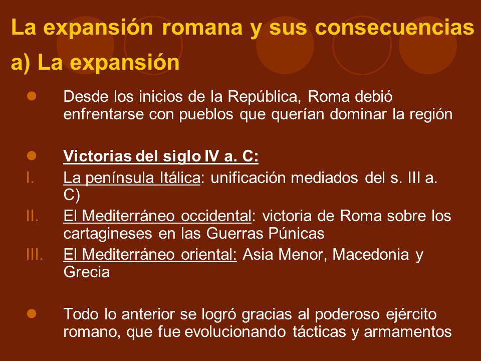 La expansión romana y sus consecuencias a) La expansión