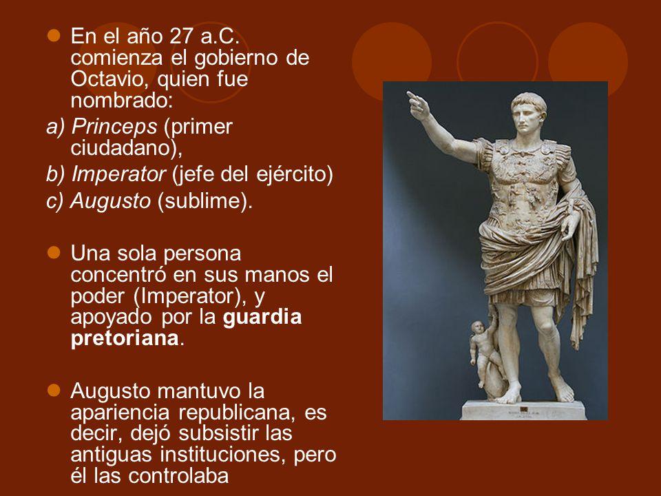 En el año 27 a.C. comienza el gobierno de Octavio, quien fue nombrado: