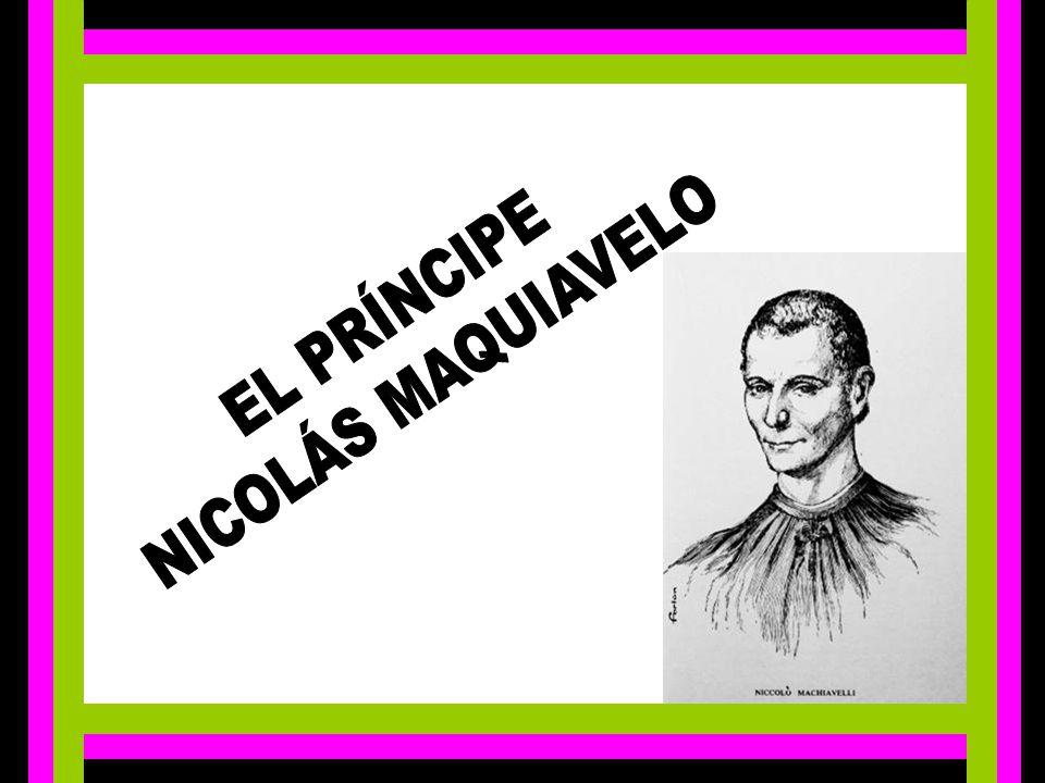 NICOLÁS MAQUIAVELO EL PRÍNCIPE