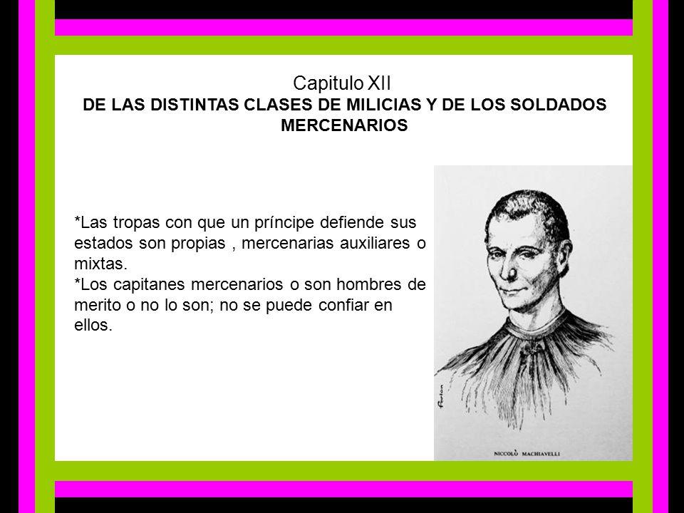 Capitulo XII  DE LAS DISTINTAS CLASES DE MILICIAS Y DE LOS SOLDADOS MERCENARIOS