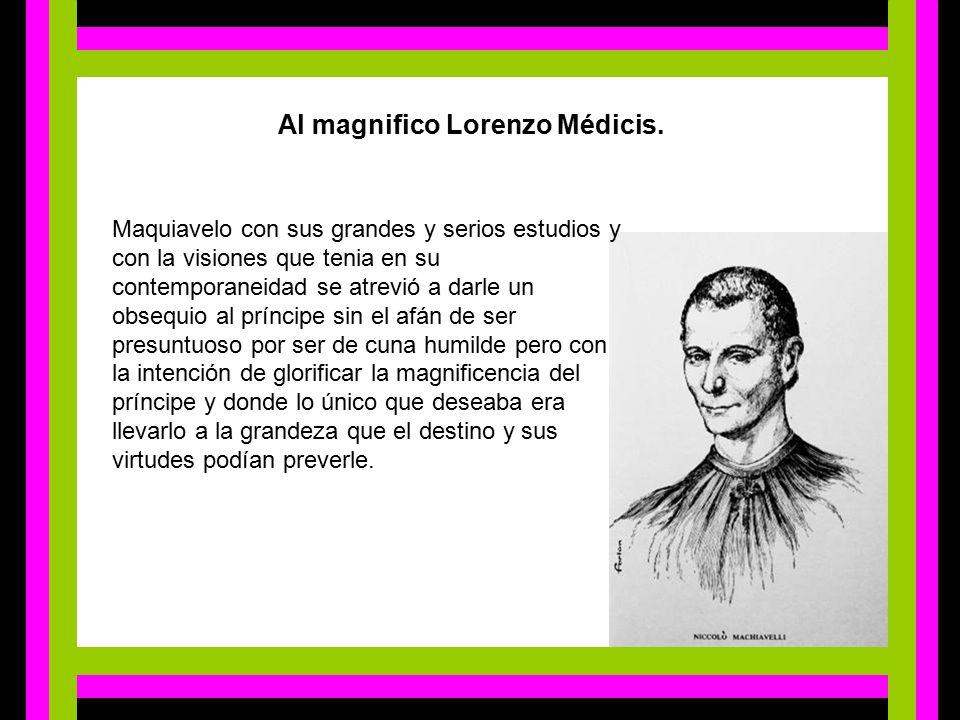 Al magnifico Lorenzo Médicis.
