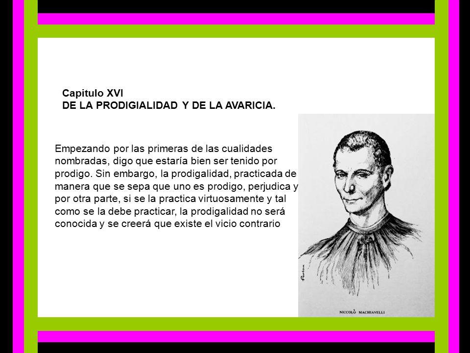 Capitulo XVI DE LA PRODIGIALIDAD Y DE LA AVARICIA.