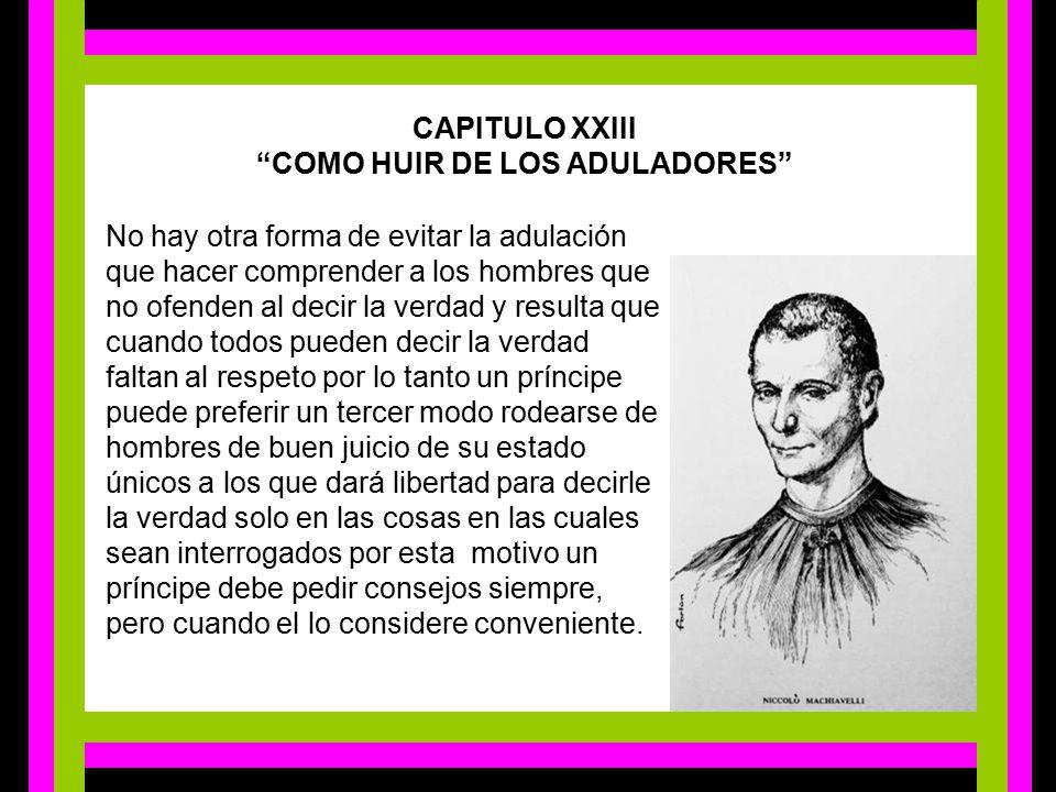 CAPITULO XXIII COMO HUIR DE LOS ADULADORES