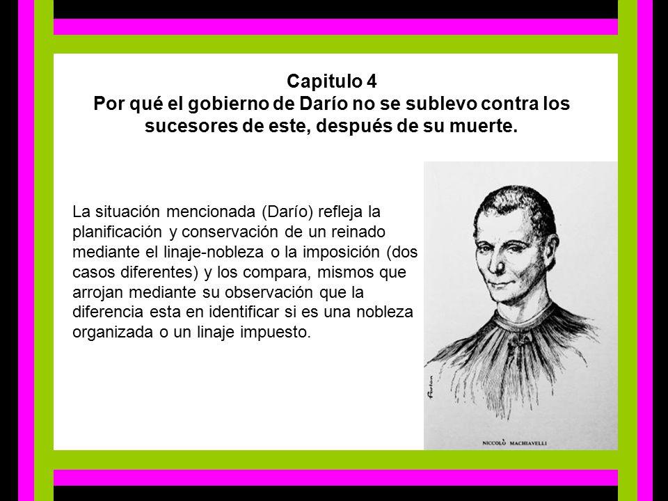 Capitulo 4 Por qué el gobierno de Darío no se sublevo contra los sucesores de este, después de su muerte.