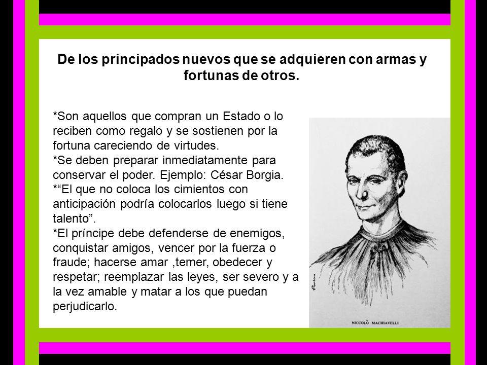 De los principados nuevos que se adquieren con armas y fortunas de otros.