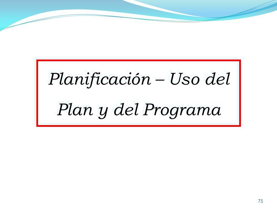 Planificación – Uso del Plan y del Programa