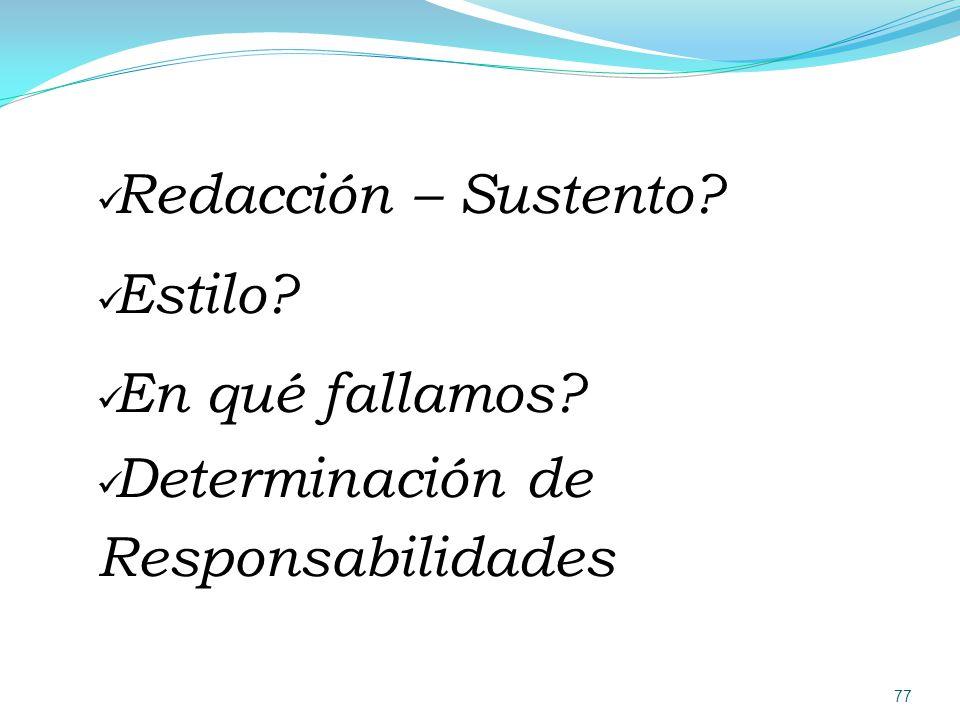 Redacción – Sustento Estilo En qué fallamos Determinación de Responsabilidades