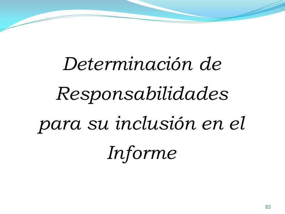 Determinación de Responsabilidades para su inclusión en el Informe