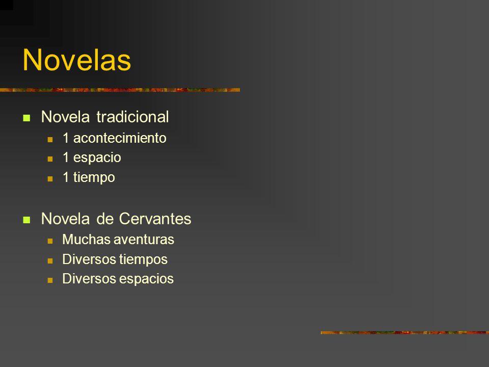 Novelas Novela tradicional Novela de Cervantes 1 acontecimiento