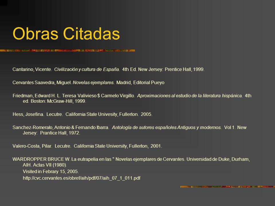 Obras Citadas Cantarino, Vicente. Civilización y cultura de España. 4th Ed. New Jersey: Prentice Hall, 1999.