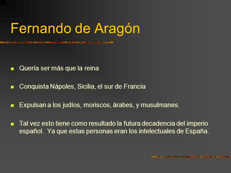 Fernando de Aragón Quería ser más que la reina