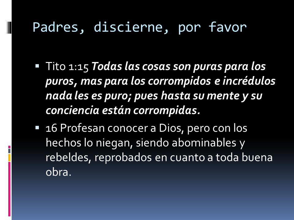 Padres, discierne, por favor