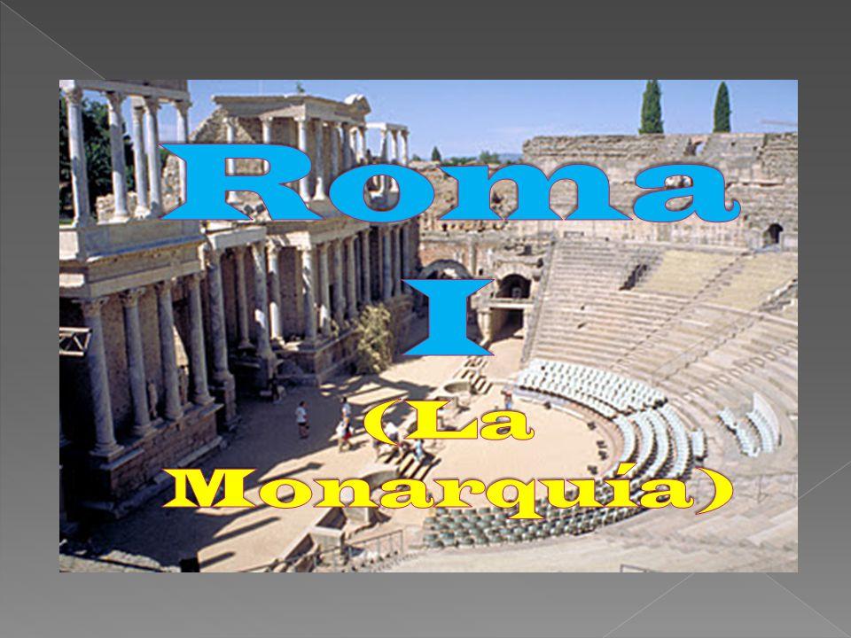 Roma I (La Monarquía)