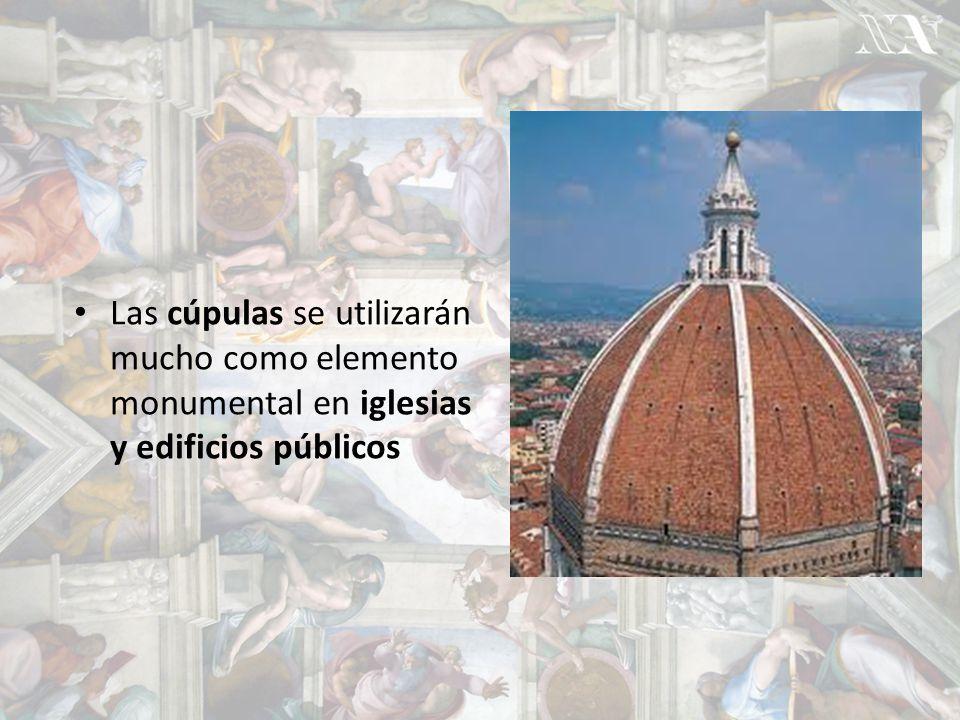 Las cúpulas se utilizarán mucho como elemento monumental en iglesias y edificios públicos