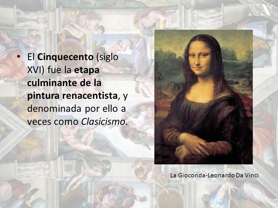 El Cinquecento (siglo XVI) fue la etapa culminante de la pintura renacentista, y denominada por ello a veces como Clasicismo.